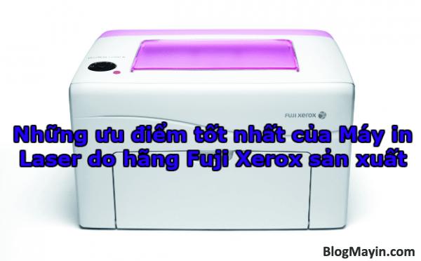 Những ưu điểm tốt nhất của Máy in Laser do hãng Fuji Xerox sản xuất + Hình 1