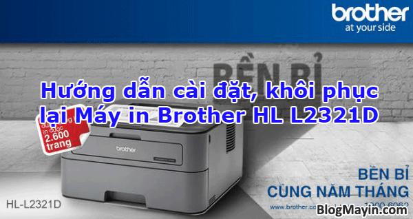 Hướng dẫn reset  lại Máy in Brother HL L2321D + Hình 1