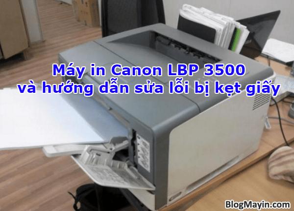 Máy in Canon LBP 3500 và hướng dẫn sửa lỗi bị kẹt giấy + Hình 1