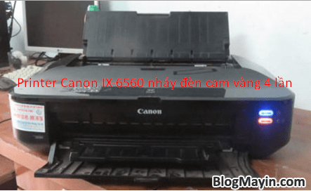 Hướng dẫn sửa lỗi đèn vàng nháy 4 lần trên Printer Canon IX6560 + Hình 2