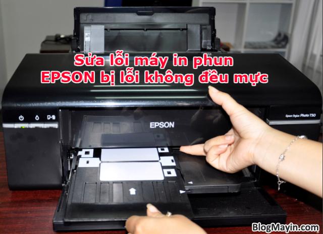 Máy in phun EPSON bị lỗi không đều mực và Cách khắc phục lỗi + Hình 1