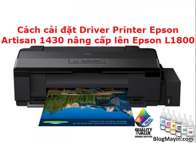 Cách cài đặt Driver máy in Epson Artisan 1430 nâng cấp lên Epson L1800 + Hình 1