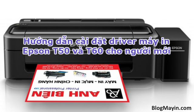 Hướng dẫn cài đặt driver máy in Epson T50 và T60 cho người mới + Hình 1