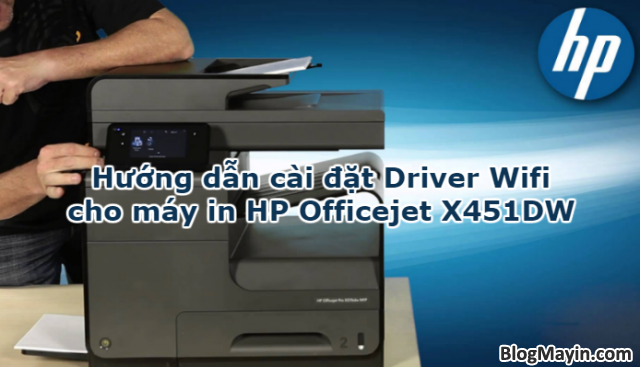 Hướng dẫn cài đặt Driver Wifi cho máy in HP Officejet X451DW + Hình 1