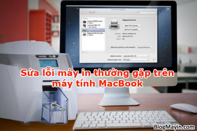 Những cách sửa lỗi máy in trên MacBook được áp dụng nhiều nhất + Hình 1