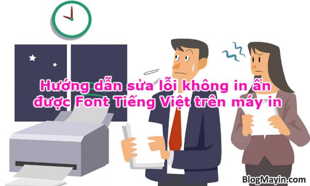Hướng dẫn sửa lỗi không in ấn được Font Tiếng Việt trên máy in + Hình 1