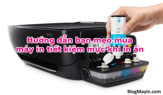 Hướng dẫn bạn mẹo mua máy in tiết kiệm mực khi in ấn + Hình 1