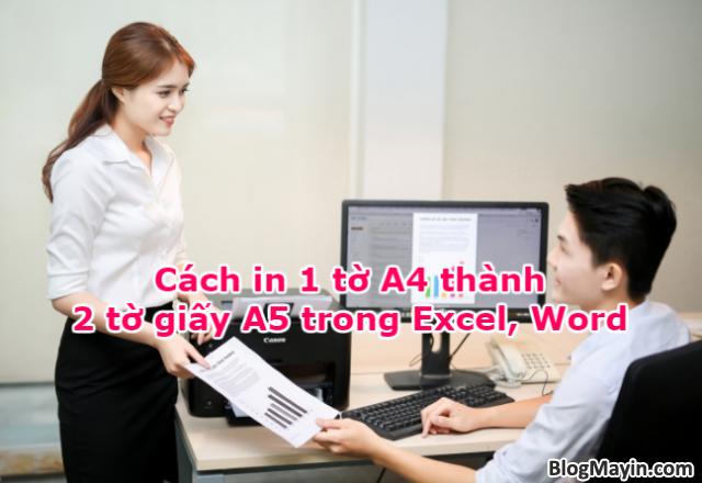 Hướng dẫn bạn cách in giấy A4 thành 2 tờ giấy A5 trong Excel, Word + Hình 1