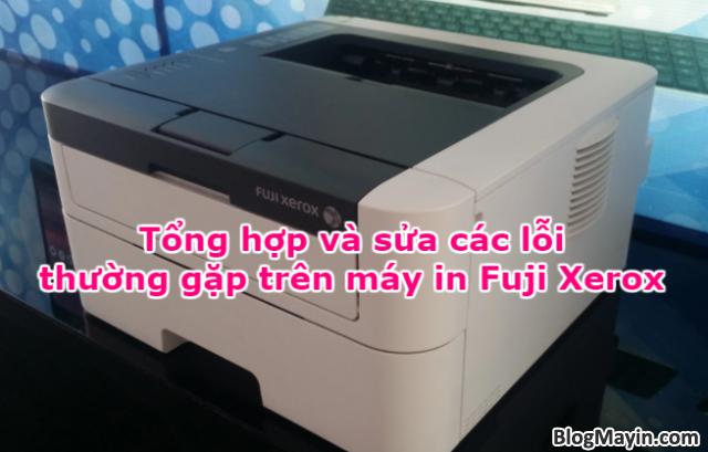 Tổng hợp và sửa các lỗi thường gặp trên máy in Fuji Xerox + Hình 1